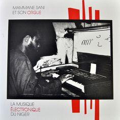 """Mammane Sani """"Mammane Sani Et Son Orgue - La Musique Electronique Du Niger"""""""