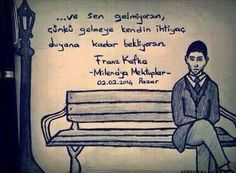 ...ve sen gelmiyorsun, çünkü gelmeye kendin ihtiyaç duyana kadar bekliyorsun. - Franz Kafka / Milena'ya Mektuplar Kafka Quotes, Poem Quotes, Poems, Make Sense, Cool Words, Things To Think About, Relationship, Tumblr, Writing