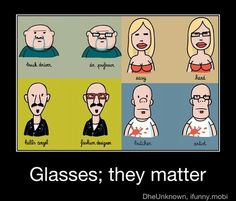 glasses; they matter