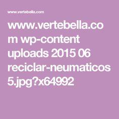 www.vertebella.com wp-content uploads 2015 06 reciclar-neumaticos5.jpg?x64992