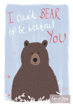 I can't bear to be without you |Bear Illustration | Rebecca Stoner Surface Pattern Design