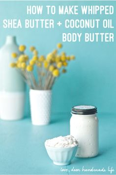 How to make whipped shea butter and coconut oil body butter from Dear Handmade Life