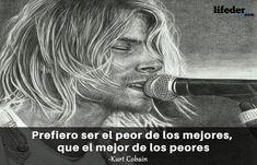 Querer ser otra persona es un desperdicio de la persona que eres. Kurt Cobain Frases, We Remember, Nirvana, Cool Words, Einstein, Bon Jovi, Sayings, Memes, Inspire