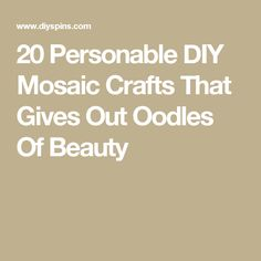 20 Personable DIY Mosaic Crafts That Gives Out Oodles Of Beauty