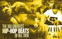 THE 100 GREATEST HIP-HOP BEATS OF ALL TIME ➥ to read the article, click on the picture