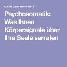 Psychosomatik: Was Ihnen Körpersignale über Ihre Seele verraten