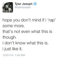 """I always tell my mom it's """"not really rap but I don't know what to call it so I'll call it rap but know I'm not really talking about rap"""" now I can show her this for proof."""