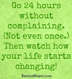 Don't complain quote via www.KatrinaMayer.com