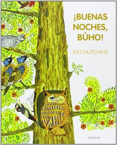 ¡Buenas noches, búho! Pat Hutchins. Kalandraka, 2013
