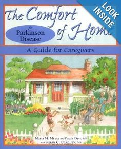 The Comfort of Home for Parkinson Disease: A Guide for Caregivers: Maria M. Meyer, RN Paula Derr, Susan C. Imke R.N.: 9780966476774: Amazon....