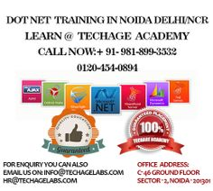 Dot Net Training in Noida Delhi/NCR Learn @ TechAge Academy  Contact For Free Demo Classes TechAge Labs Academy C-46 (GF), Sector-2, Noida-201301. Phone no.: 0120-454-0894, +91-981-899-3532 Email    : info@techagelabs.com,hr@techagelabs.com Website  : http://www.techagelabs.com/training/