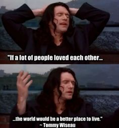 Tommy Wiseau, you are a legend.