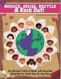 """Reduce, Reuse, Recycle + Rock Out"" is free as an E-book during April 2014 to celebrate Earth Day.  Download info here."