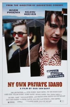 My Own Private Idaho is a 1991 American independent adventure drama film written and directed by Gus Van Sant, loosely based on Shakespeare's Henry IV, Part 1, Henry IV, Part 2, and Henry V, and starring River Phoenix and Keanu Reeves. https://en.wikipedia.org/wiki/My_Own_Private_Idaho