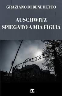 Auschwitz spiegato a mia figlia Tramandare alle generazioni più giovani, perché non dimentichino. E-book su mnamon (http://www.mnamon.it/auschwitz-spiegato-a-mia-figlia-ebook.html), libro su amazon (http://goo.gl/1VdtiG).