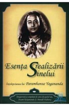 Esenta realizarii sinelui - Paramhansa Yogananda