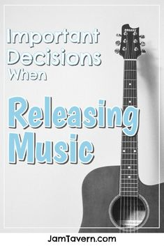 Important Decisions When Releasing Music