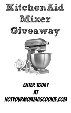 Enter to win a KitchenAid Classic Mixer at notyourmommascookie.com. Ends December 30th!