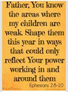 shape my children {and other mom prayers} Prayer For My Children, Parents Prayer, Prayer For My Son, Prayer For Today, Future Children, Just In Case, Just For You, Mom Prayers, Morning Prayers
