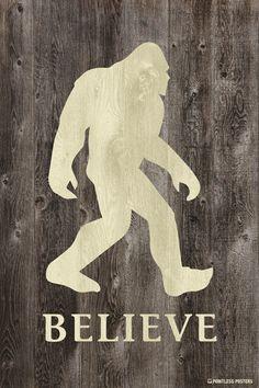 Believe In Bigfoot Poster
