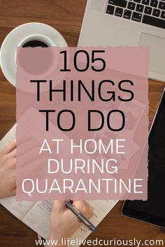 105 Things to Do at Home During Quarantine (That Aren't Netflix) - Life Lived Curiously Things To Do At Home, Things To Know, Stuff To Do, Fun Things, Things To Do When Bored, Useful Life Hacks, Survival Tips, Self Improvement, Good To Know