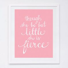 though she be but little she is fierce . shakespeare quote . poster print . little girl print . wall art .