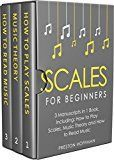 Free Kindle Book -   Scales: For Beginners - Bundle - The Only 3 Books You Need to Learn Music Scales for Guitar, Scales for Piano and Scale Theory Today (Music Best Seller Book 31)