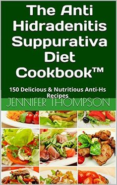 The Anti Hidradenitis Suppurativa Diet CookbookTM: 150 Delicious & Nutritious Anti-Hs Recipes by Jennifer Thompson, http://www.amazon.com/dp/B00PX4CFOM/ref=cm_sw_r_pi_dp_Ly8Dub16EFNRP