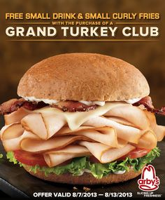 Get a free small drink and small fry with the purchase of a #GrandTurkeyClub at Arby's. Offer valid 8/7/2013 - 8/13/2013.