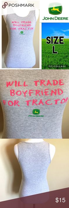 "Deere ""Will Trade Boyfriend For a Tractor"" Tank L Excellent Condition. John Deere Tops Tank Tops"