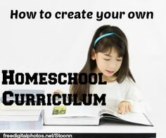 How to Create Your Own Home School Curriculum
