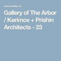Gallery of The Arbor / Kerimov + Prishin Architects - 23