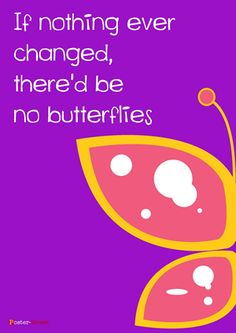 Teen Posters-Teen Poster - Inspirational Poster - Butterflies Favorite Quotes, Best Quotes, Nice Quotes, Big Words, Cool Words, Teen Posters, Change Tattoo, Inspirational Quotes For Kids, Little Bit