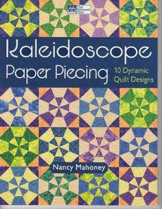 Kaleidoscope Paper Piecing: 10 Dynamic Quilt Designs- Paperback