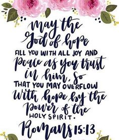 May the God of hope fill you with all joy and peace as you trust in him so that you may overflow with hope by the power of the Holy Spirit. Blessed Sunday Quotes, Have A Blessed Sunday, Happy Sunday, Monday Coffee Meme, Bible Quotes, Bible Verses, Jesus Calling, Jesus Saves, Love Photos