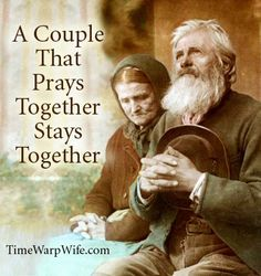 A couple that prays together stays together | Time-Warp Wife