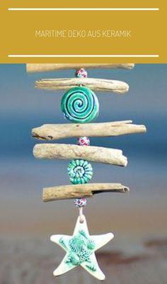 Maritime Deko aus Keramikperlen und Treibholz - Ilka Oerding - Ich Folge Maritime decoration made of ceramic beads and driftwood - Ilka Oerding - Driftwood Projects, Driftwood Art, Clay Crafts, Diy And Crafts, Arts And Crafts, Simple Crafts, Felt Crafts, Seashell Crafts, Beach Crafts