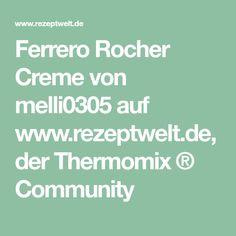 Ferrero Rocher Creme von melli0305 auf www.rezeptwelt.de, der Thermomix ® Community