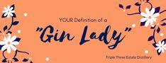 Definition of a Gin Lady by Triple Three Estate Distillery