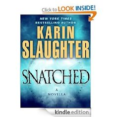 Snatched: A Novella (Kindle Single) [Kindle Edition], (music box a thriller, the forsaken a thriller, the lonely mile, child abduction, dream on, in your dreams, will trent)