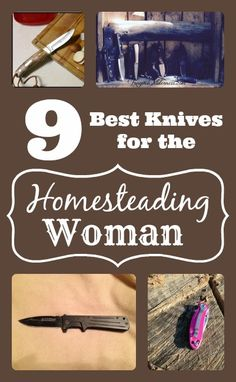 9 Best Knives for Women who Homestead
