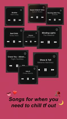 Songs for when you need to chill tf out