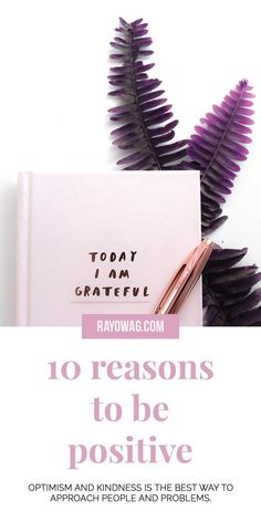 10 reasons to be positive. There are more than enough reasons to be positive, these are the ones I remind myself of every day. Positive Mindset, Positive Attitude, Success Mindset, Self Development, Personal Development, Mindfulness For Beginners, Positive Thinking Tips, Self Healing, Emotional Healing