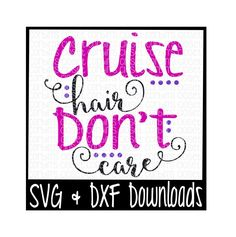 Cruise Hair Don't Care Cutting File - SVG DXF Files - Silhouette Cameo/Cricut by CorbinsCloset on Etsy