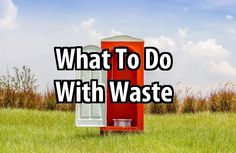 What To Do With Waste