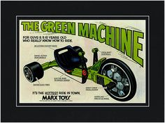 Green Machine.  For 8, 9, 10 year old GUYS who really know how to ride.