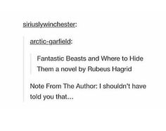 He should write a book with newt: Fantastic Beasts and how to care for them.
