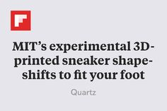 MIT's experimental sneaker shape-shifts to fit your foot Self, Around The Worlds, Shapes, Fitness, Prints, Sneaker, 3d, Sneakers, Health Fitness