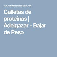 Galletas de proteínas | Adelgazar - Bajar de Peso