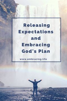 Releasing our own expectations and embracing God's plan and peace